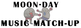 Moon-day Music Match-up